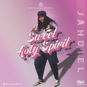 Jahdiel - Sweet Holy Spirit